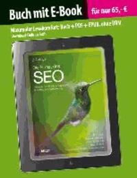 Die Kunst des SEO (Buch mit E-Book) - Strategie und Praxis erfolgreicher Suchmaschinenoptimierung.