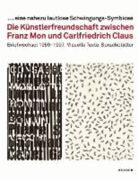 Die Künstlerfreundschaft zwischen Franz Mon - Carlfriedrich Claus - Sprachblätter, visuelle Texte, Briefe (Arbeitstitel).