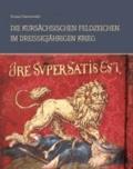 Die kursächsischen Feldzeichen im Dreißigjährigen Krieg 1618-1648 - Band 2.
