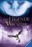 Die Legende der Wächter 01 - Die Entführung.