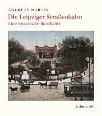 Die Leipziger Straßenbahn - Eine historische Rundfahrt.