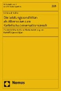 Die Leistungskondiktion als Alternative zum Kartellschadensersatzanspruch - Zur Anfechtbarkeit und Rückabwicklung von Kartellfolgeverträgen.