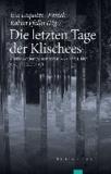 Die letzten Tage der Klischees - Übertragungen in Psychoanalyse, Kunst und Gesellschaft.