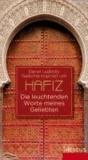 Die leuchtenden Worte meines Geliebten - Inspiriert von Hafiz.