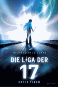 Die Liga der Siebzehn - Unter Strom.