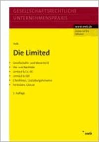 Die Limited - Gesellschafts- und Steuerrecht. Vor- und Nachteile. Limited & Co. KG. Limited & Still. Checklisten, Gestaltungshinweise. Formulare, Glossar.