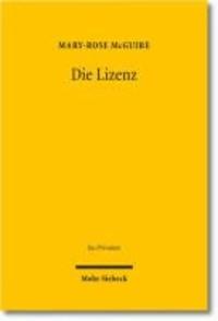 Die Lizenz - Eine Einordnung in die Systemzusammenhänge des BGB und des Zivilprozessrechts.