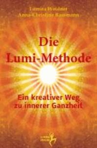 Die Lumi-Methode - Ein kreativer Weg zu innerer Ganzheit.