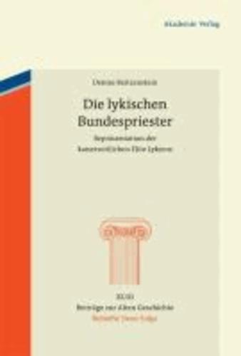 Die lykischen Bundespriester - Repräsentation der kaiserzeitlichen Elite Lykiens.