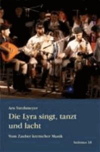 Die Lyra singt, tanzt und lacht - Vom Zauber kretischer Musik.