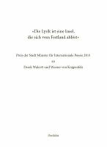 """""""Die Lyrik ist eine Insel, die sich vom Festland ablöst"""" - Preis der Stadt Münster für Internationale Poesie 2013 an Derek Walcott und Werner von Koppenfels."""