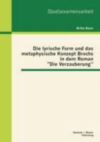 """Die lyrische Form und das metaphysische Konzept Brochs in dem Roman """"Die Verzauberung""""."""