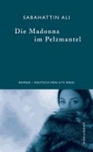 Die Madonna im Pelzmantel.