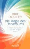 Die Magie des Universums - In 7 Schritten die Welt aus den Angeln heben.