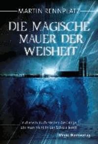 Die Magische Mauer der Weisheit.