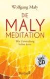 Die Maly-Meditation - Wie Zuwendung heilen kann.