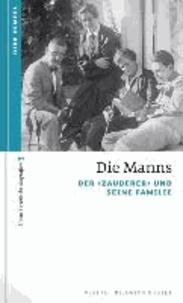 """Die Manns - Der """"Zauberer"""" und seine Familie."""