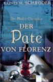 Die Medici-Chroniken 02. Der Pate von Florenz.