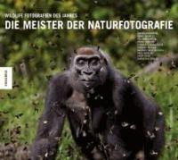 Die Meister der Naturfotografie.