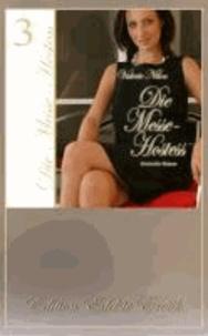 Die Messe-Hostess 3 - Erotischer Roman [Edition Edelste Erotik.
