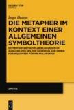 Die Metapher im Kontext einer allgemeinen Symboltheorie - Systemtheoretische Überlegungen im Ausgang von Nelson Goodman und deren Konsequenzen für die Philosophie.