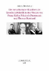 Die metaphorische Krankheit als Gesellschaftskritik in den Werken von Franz Kafka, Friedrich Dürrenmatt und Thomas Bernhard.