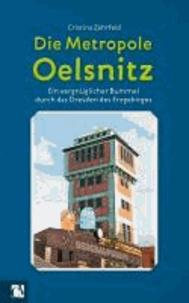 Die Metropole Oelsnitz - Ein vergnüglicher Bummel durch das Dresden des Erzgebirges.