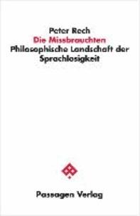 Die Missbrauchten - Philosophische Landschaft der Sprachlosigkeit.