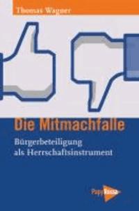 Die Mitmachfalle - Bürgerbeteiligung als Herrschaftsinstrument.