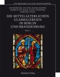 Die mittelalterlichen Glasmalereien in Berlin und Brandenburg.