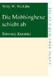Die Mobbinghexe schiebt ab - Schwarze Komödie.