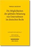 Die Möglichkeiten der globalen Belastung von Unternehmen im deutschen Recht - Dargestellt am Beispiel der englischen floating charge.