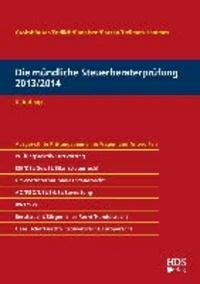 Die mündliche Steuerberaterprüfung 2013/2014 - Ausgewählte Prügungsthemen in Fragen und Antworten.