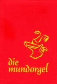 Die Mundorgel - Großdruck Textausgabe.