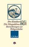 Die Muqaddima - Betrachtungen zur Weltgeschichte.