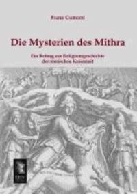 Die Mysterien des Mithra - Ein Beitrag zur Religionsgeschichte der römischen Kaiserzeit.