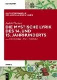 Die mystische Lyrik des 14. und 15. Jahrhunderts - Untersuchungen - Texte - Repertorium.