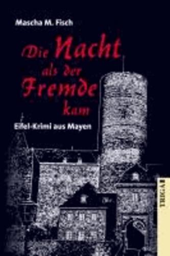 Die Nacht, als der Fremde kam - Eifel-Krimi aus Mayen.