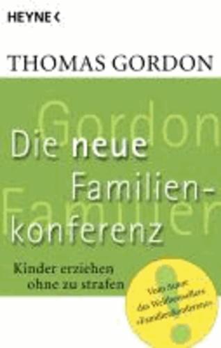 Die Neue Familienkonferenz - Kinder erziehen ohne zu strafen.