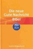 Die neue Gute Nachricht Bibel für dich - mit den Spätschriften des Alten Testaments.