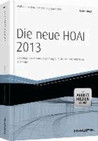 Die neue HOAI 2013 - mit Arbeitshilfen online - Die Reform der Honorarabrechnung für Architekten und Ingenieure.