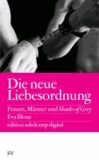 Die neue Liebesordnung - Frauen, Männer und Shades of Grey.
