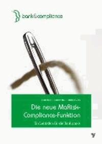 Die neue MaRisk-Compliance-Funktion - Ein Leitfaden für die Bankpraxis.