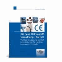 Die neue RoHS-Richtlinie - Wichtige Neuregelung der Stoffbeschränkungen für Hersteller, Importeure und Händler.