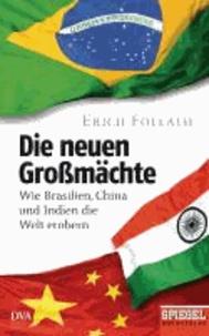 Die neuen Großmächte - Wie Brasilien, China und Indien die Welt erobern - Ein SPIEGEL-Buch.
