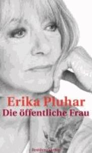 Die öffentliche Frau - Ein autobiografischer Roman.