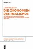 Die Ökonomien des Realismus - Kulturpoetische Untersuchungen zur Literatur und Volkwirtschaftslehre 1850-1900.