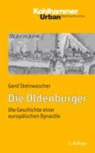 Die Oldenburger - Die Geschichte einer europäischen Dynastie.