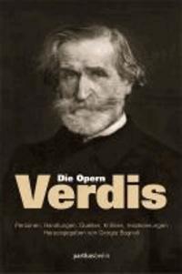 Die Opern Verdis - Personen, Handlungen, Quellen, Kritiken, Inszenierungen.