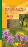 Die Orchideen Deutschlands und angrenzender Länder - finden und bestimmen.